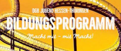 Bildungsprgramm DGB Jugend Hessen-Thüringen